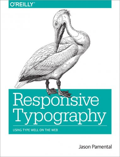 Responsive Typography by Jason Pamental